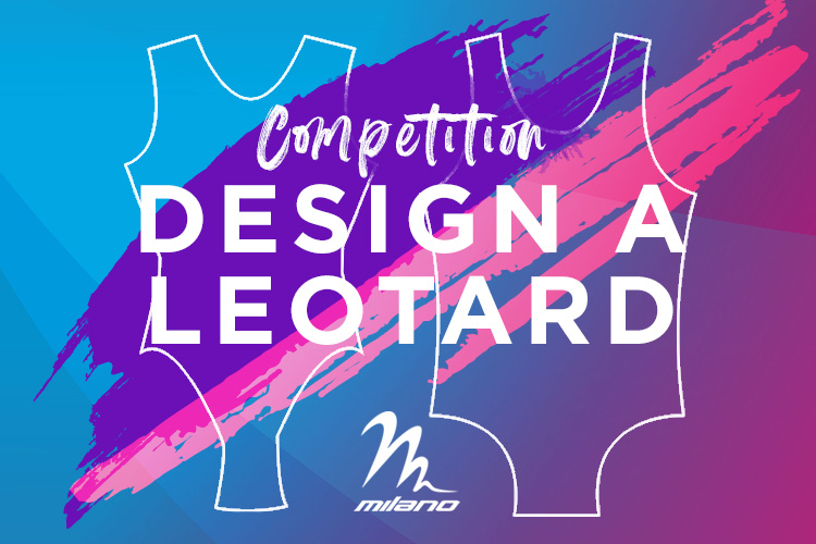Get creative with our Milano design a leotard competition